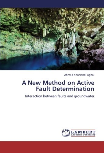 A New Method on Active Fault Determination: Interaction between faults and groundwater pdf epub
