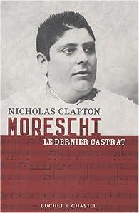 Moreschi, le dernier castrat par Nicholas Clapton