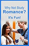 img - for Why not Study Romance?: It's Fun! (The Stuck Student's Guide to Picking the Best Collect / University Major) book / textbook / text book