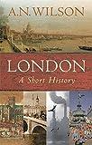 """""""London - A Short History (Universal History)"""" av A. N. Wilson"""
