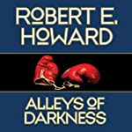 Alleys of Darkness | Robert E. Howard
