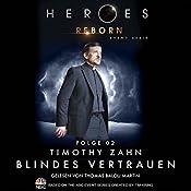 Blindes Vertrauen (Heroes Reborn 2) | Timothy Zahn