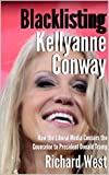 As Counselor to President Donald Trump, Kellyanne Conway is arguably the most powerful woman in U.S. politics today. Rather than embrace her success, though, liberal media sources have blacklisted her and attacked her in various ways. Find out how Co...