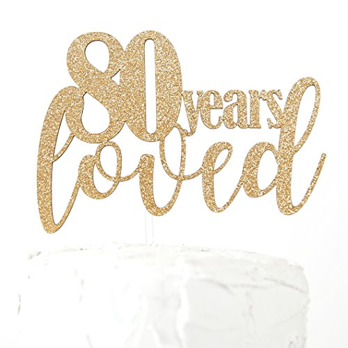 80 Years Loved Cake Topper