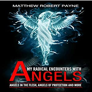 My Radical Encounters with Angels Audiobook