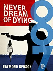 Never Dream Of Dying (James Bond - Extended Series Book 34)
