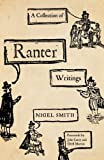 A Collection of Ranter Writings : Spiritual Liberty and Sexual Freedom in the English Revolution, Smith, Nigel, 0745333605