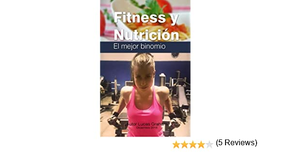 Fitness y nutricion , el mejor binomio: Amazon.es: Lucas Graham James: Libros