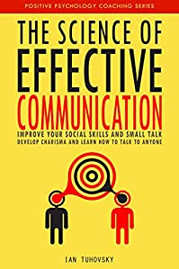 The Science Of Effective Communication by Ian Tuhovsky ebook deal