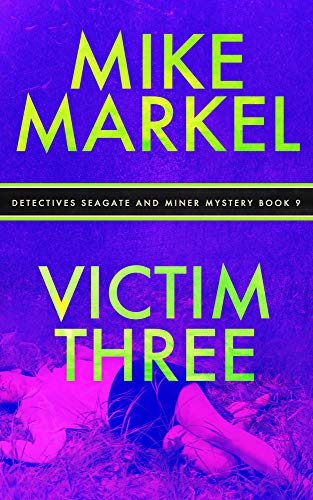Book: Victim Three - A Detectives Seagate and Miner Mystery (Book 9) by Mike Markel