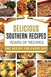 Southern Cooking: Southern Cooking Cookbook - Southern Cooking Recipes - Southern Cooking Cookbooks - Southern Cooking for Thanksgiving - Southern Cooking Recipes - Southern Cooking Cookbook Recipes
