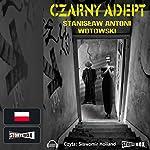 Czarny adept | Stanislaw Wotowski
