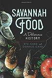 Savannah Food: A Delicious History (American Palate)