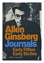 Journals : Early Fifties, Early Sixties / Allen Ginsberg; Edited by Gordon Ball
