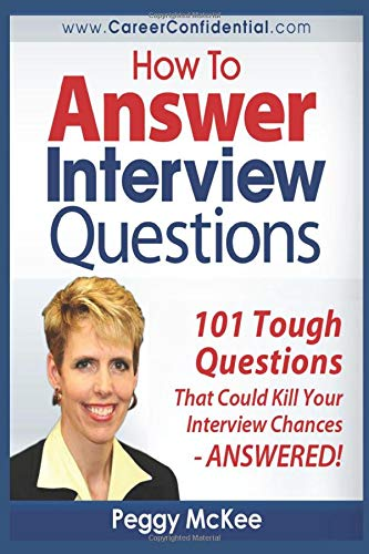 Image for How to Answer Interview Questions: 101 Tough Interview Questions