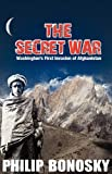 The Secret War - Washington's First Invasion of Afghanistan, Philip Bonosky, 0981451845