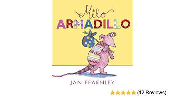 Milo Armadillo Jan Fearnley 9781406310306 Amazon Books