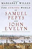Book cover from The Curious World of Samuel Pepys and John Evelyn by Margaret Willes