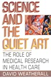 Science and Quiet Art, David Weatherall, 0393315649