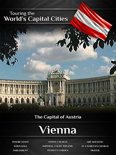 Touring the World's Capital Cities Vienna: The Capital of - Vienna Images