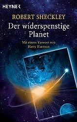 Der widerspenstige Planet: Erzählungen - Mit einem Vorwort von Harry Harrison