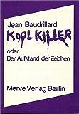 Kool Killer oder Der Aufstand der Zeichen (Internationaler Merve Diskurs, Band 79)