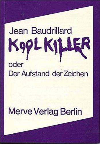 Kool Killer oder Der Aufstand der Zeichen (Internationaler Merve Diskurs)