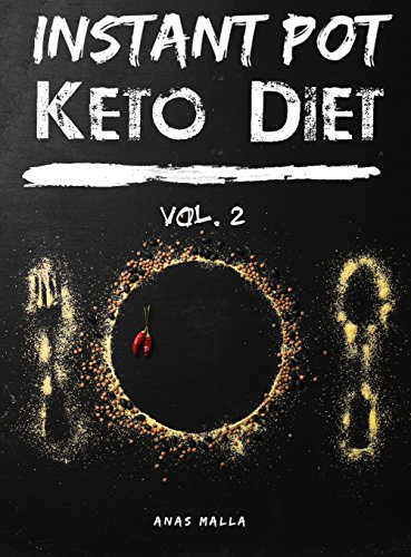 Instant Pot Ketogenic Recipes: Complete Guide for Ketogenic Diet & Paleo Diet Recipes: 60 Low-Carbs & Gluten Free Recipes (Healthy, Instant Pot, Pressure Cooker, Low-Carbs, Gluten Free Book 2)