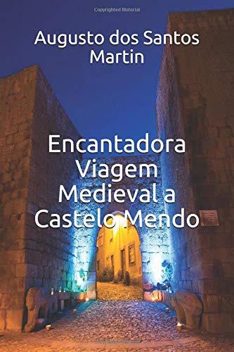 Encantadora Viagem Medieval a Castelo Mendo por dos Santos Martin, Augusto