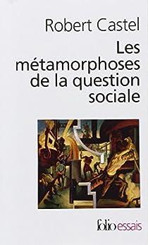 Les Métamorphoses de la question sociale par Castel