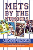 img - for Mets by the Numbers: A Complete Team History of the Amazin' Mets by Uniform Numbers book / textbook / text book