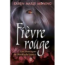 Les chroniques de Mackayla Lane (Tome 2) - Fièvre rouge (French Edition)