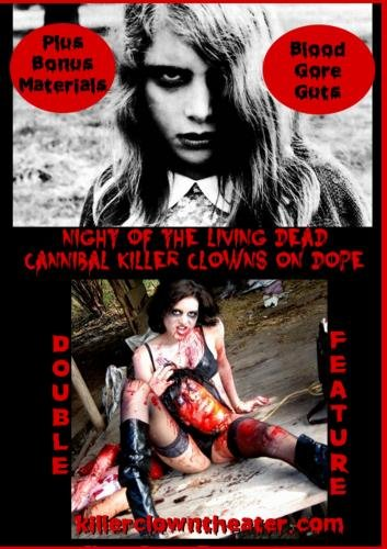 Night of the Living Dead Double Feature Cannibal Killer Clowns on Dope for $<!--$12.99-->