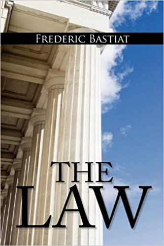 The law the classic blueprint for a free society frederic the law the classic blueprint for a free society frederic bastiat 9781936041749 amazon books malvernweather Choice Image
