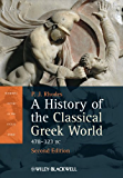 A History of the Classical Greek World: 478 - 323 BC (Blackwell History of the Ancient World)