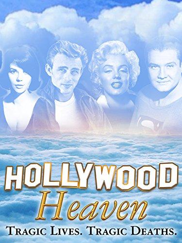 Hollywood Heaven: Tragic Lives. Tragic Deaths