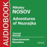 Adventures of Neznajka [Russian Edition] | Nikolay Nosov