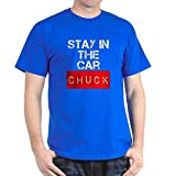 CafePress - Stay In The Car Chuck - 100% Cotton T-Shirt
