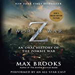 World War Z: The Complete Edition (Movie Tie-in Edition): An Oral History of the Zombie War | Max Brooks