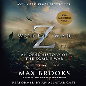 World War Z: The Complete Edition (Movie Tie-in Edition): An Oral History of the Zombie War Audiobook by Max Brooks Narrated by Max Brooks, Alan Alda, John Turturro, Rob Reiner, Mark Hamill, Alfred Molina, Simon Pegg, Henry Rollins, Martin Scorsese