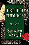 Truth endures: Je Anne Boleyn (Volume 2)