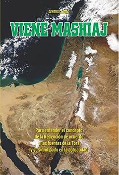 Viene Mashiaj: Para entender el concepto de la Redención de acuerdo a las fuentes de la Torá y su significado en la actualidad (Spanish Edition) by [Blumenfeld, Rabbi Moshe]