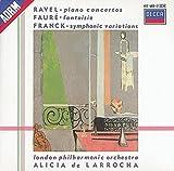 Ravel - Piano Concertos / Faure - Fantaisie / Franck - Symphonic Variations
