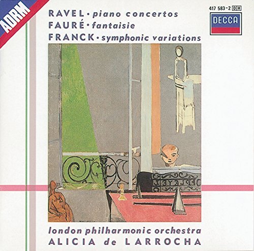 Ravel - Piano Concertos / Faure - Fantaisie / Franck - Symphonic Variations (Cesar Franck Symphonic Variations For Piano And Orchestra)