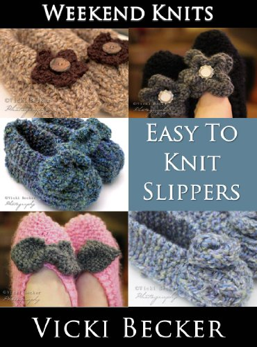 Easy To Knit Slippers (Weekend Knits Book 1) ()