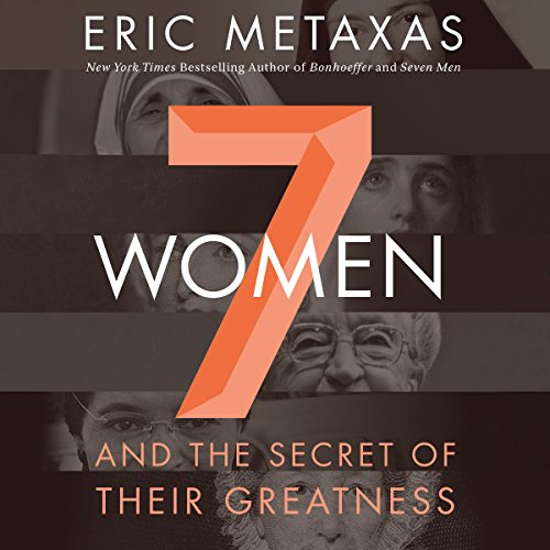 Seven Women: And the Secret of Their Greatness Audiobook [Free Download by Trial] thumbnail