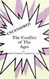 The Conflict of the Ages, Gaebelein, Arno C., 0960926011