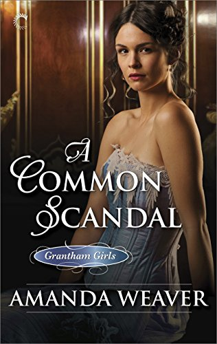 Weaver Foil - A Common Scandal (The Grantham Girls Book 2)