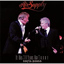 It Was 30 Years Ago Today by Air Supply (2005-08-14)