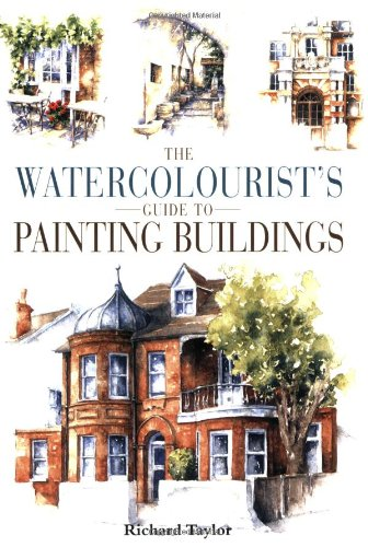 Watercolorist's Guide to Painting Buildings